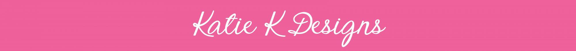 Katie K Designs